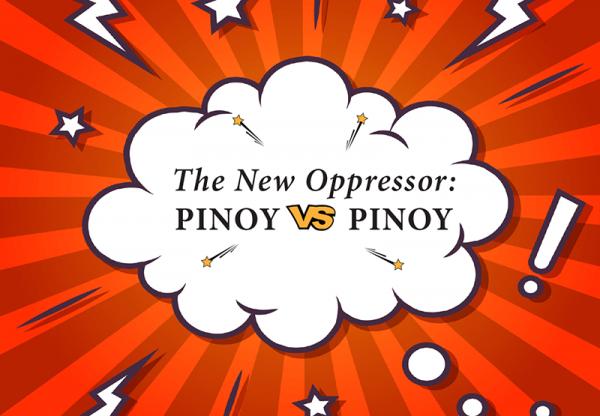 The New Oppressor: Pinoy versus Pinoy